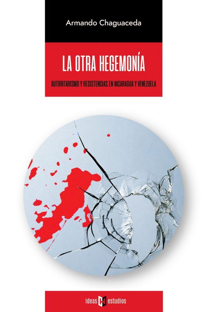 La otra hegemonía - Armando Chaguaceda